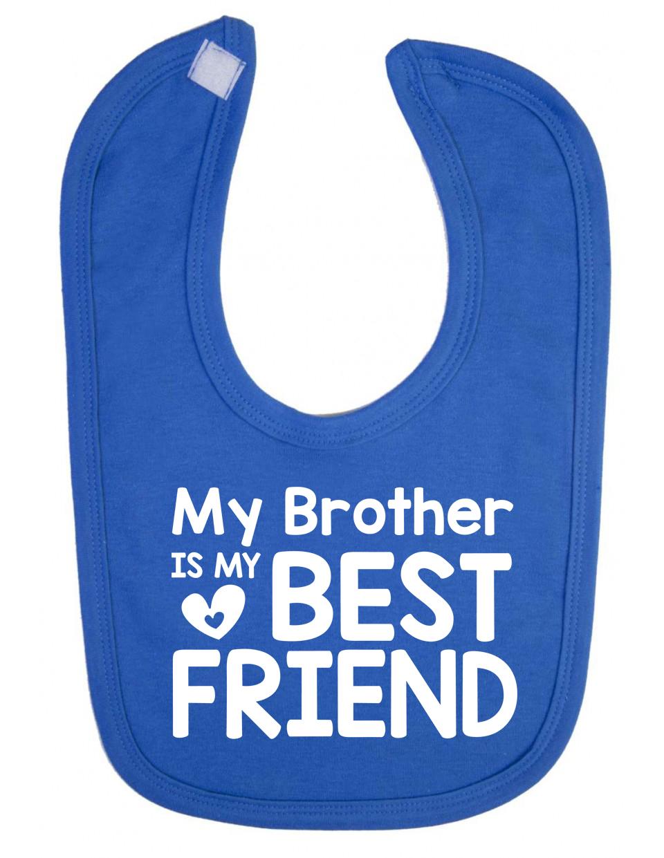 My Brother is my Best Friend Cute Newborn Toddler Baby Bib