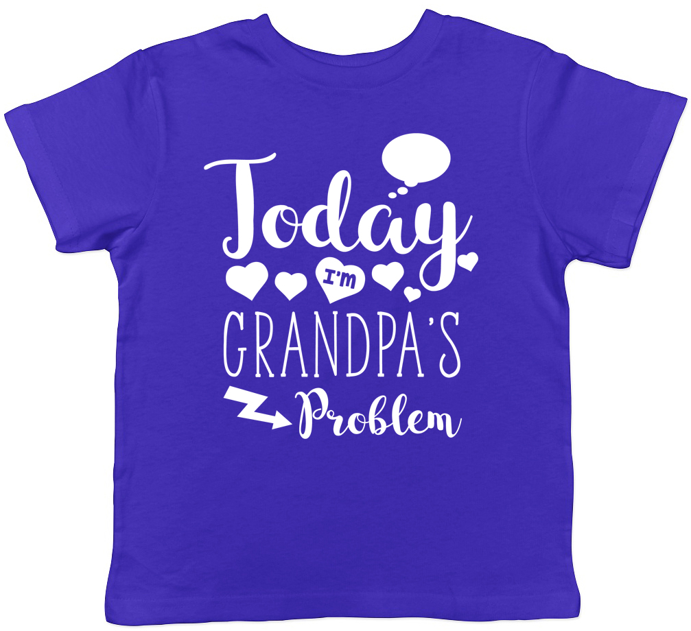 Today I/'m Grandpa/'s Problem Childrens Kids T-Shirt Boys Girls Gift Birthday Tee