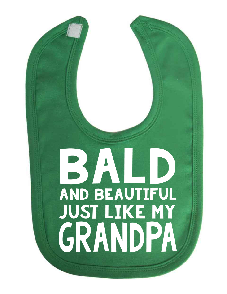 Bald and Beautiful Just Like My Grandpa Newborn Toddler Baby Bib