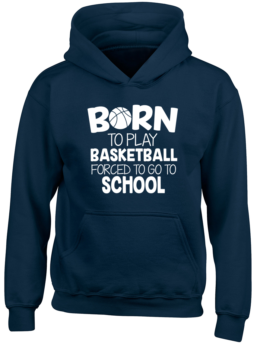 466f494f3000 Born to Play Basketball Forced to go to School Boys Girls Kids ...