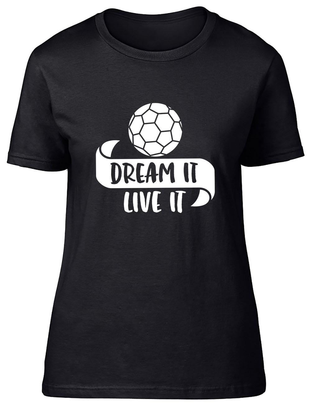Dream It Live It - Handball Fitted Womens Ladies T Shirt