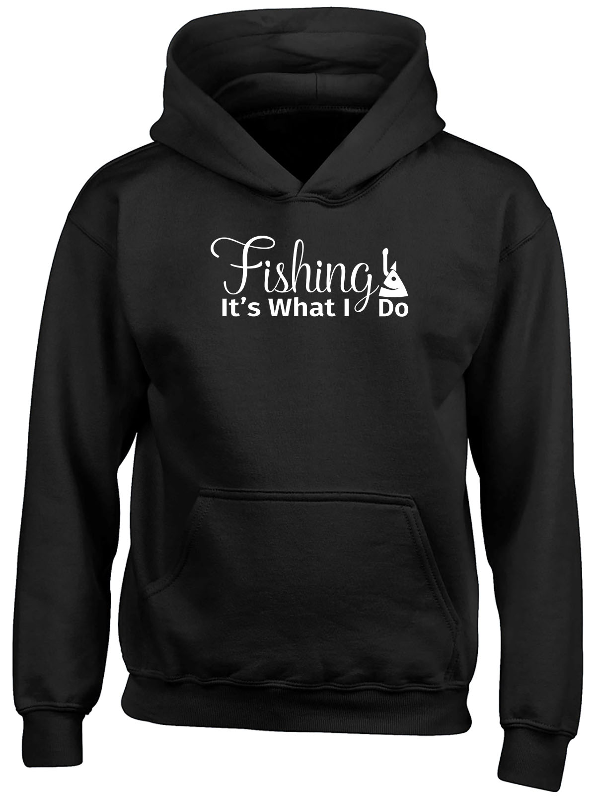 Fishing It's What I Do Childrens Kids Hooded Top Hoodie Boys Girls